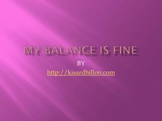 My balance is fine