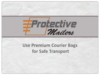 Use Premium Courier Bags for Safe Transport