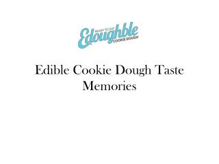 Edible Cookie Dough Taste Memories