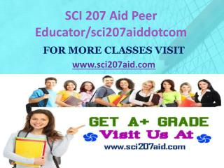 SCI 207 AID Peer Educator/sci207aiddotcom