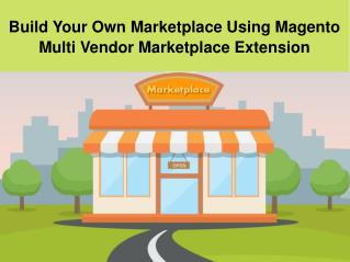 Build Your Own Marketplace Using Magento Multi Vendor Marketplace Extension