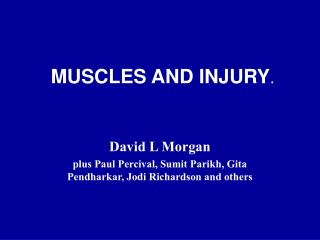 MUSCLES AND INJURY .
