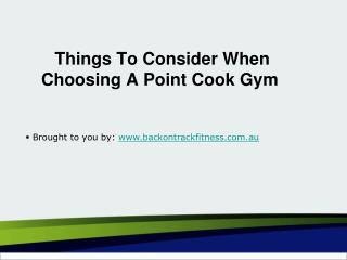 Things To Consider When Choosing A Point Cook Gym