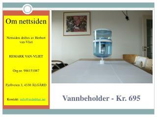 Vannbeholder med filter - Kr. 695