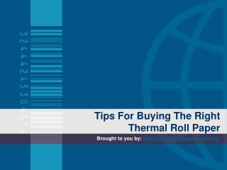 Tips For Buying The Right Thermal Roll Paper