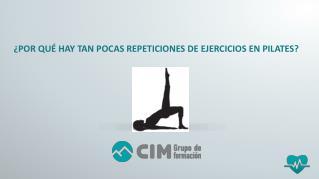 CIM Formación: ¿Por qué hay tan pocas repeticiones de ejercicios en pilates?