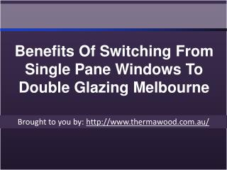 Benefits Of Switching From Single Pane Windows To Double Glazing Melbo