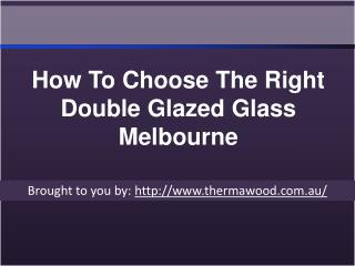 How To Choose The Right Double Glazed Glass Melbourne