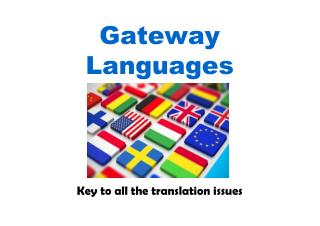 Gateway Languages Key to all the translation issues