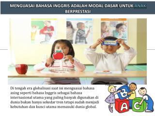 Menguasai Bahasa Inggris Adalah Modal Dasar Untuk Anak Berprestasi