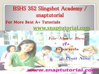 BSHS 352  Slingshot Academy - snaptutorial.com