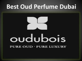 Best Oud Perfume Dubai