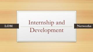 Internship and Development
