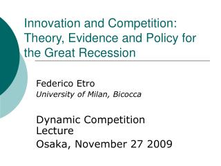 Innovation and Competition: Theory, Evidence and Policy for the Great Recession