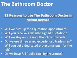 12 Reasons to use The Bathroom Doctor in Milton Keynes