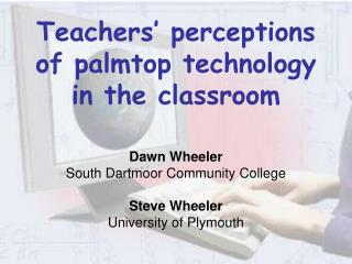 Teachers  perceptions of palmtop technology in the classroom