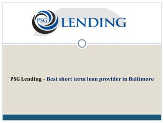 PSG Lending – Best short term loan provider in Baltimore
