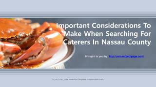 Important Considerations To Make When Searching For Caterers In Nassau County