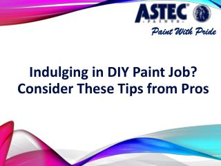 Indulging in DIY Paint Job? Consider These Tips from Pros