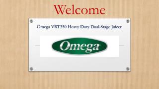 Omega VRT350 Heavy Duty Dual-Stage Juicer Review