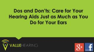 Dos and Don'ts: Care for Your Hearing Aids Just as Much as You Do for Your Ears