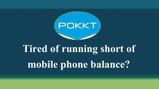 Tired of running short of mobile phone balance
