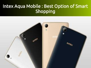 Intex Aqua Mobile : Best Option of Smart Shopping