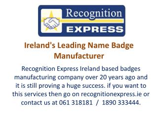 Ireland's Leading Name Badge Manufacturer