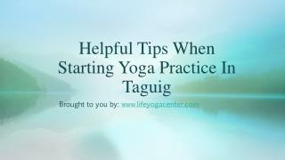 Helpful Tips When Starting Yoga Practice In Taguig
