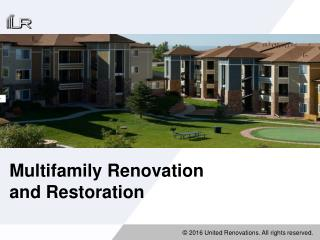 Multifamily Renovation and Restoration