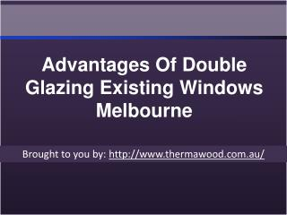 Advantages Of Double Glazing Existing Windows Melbourne