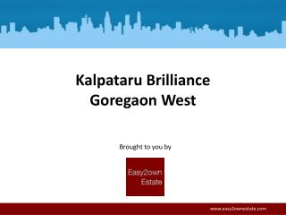Kalpataru Brilliance Goregaon West PPt. Call  91 8879387111.