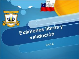 examenes libres y validacion chile