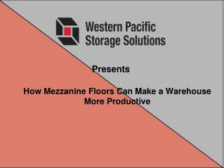 How Mezzanine Floors Can Make a Warehouse More Productive