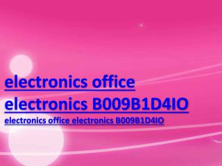electronics office electronics B009B1D4IO