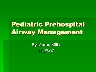 Pediatric Prehospital Airway Management