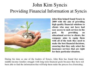 John Kim Syncis Providing Financial Information at Syncis