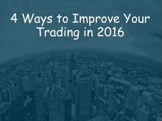 4 Ways to Improve Your Trading in 2016