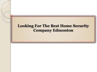 Looking For The Best Home Security Company Edmonton