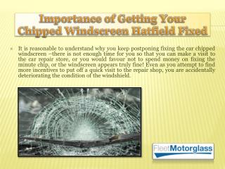 Importance of Getting Your Chipped Windscreen Hatfield Fixed