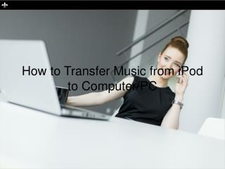 How to Transfer Music from iPod to Computer/PC