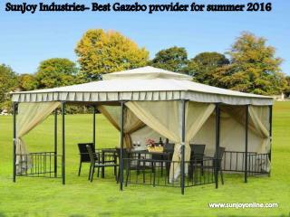 SunJoy Industries- Best Gazebo provider for summer 2016
