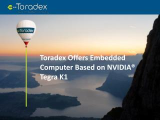 Toradex Offers Embedded Computer Based on NVIDIA® Tegra K1