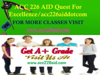 ACC 226 AID Quest For Excellence/acc226aiddotcom