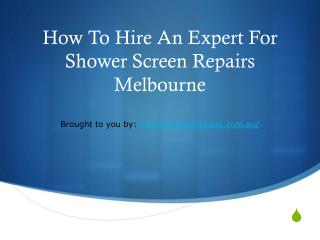 How To Hire An Expert For Shower Screen Repairs Melbourne