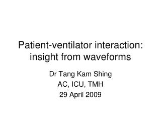 Patient-ventilator interaction: insight from waveforms