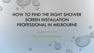 How To Find The Right Shower Screen Installation Professional In Melbo