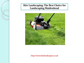 Kite Landscaping: The Best Choice for Landscaping Maidenhead