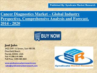 Cancer Diagnostics Market 2014 - 2020 Industry Perspective, Size Analysis and Forecast