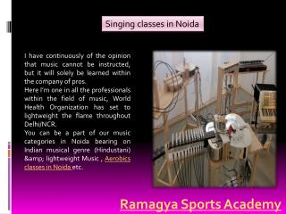 Aerobics and Singing classes in Noida